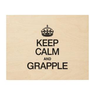 KEEP CALM AND GRAPPLE WOOD PRINT