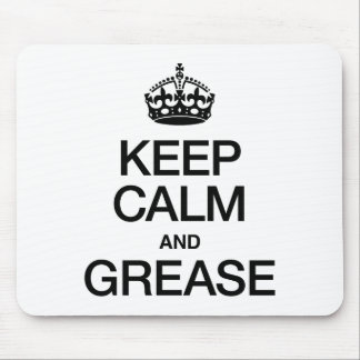 KEEP CALM AND GREASE MOUSE PAD