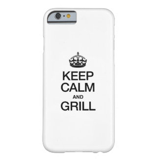 KEEP CALM AND GRILL BARELY THERE iPhone 6 CASE