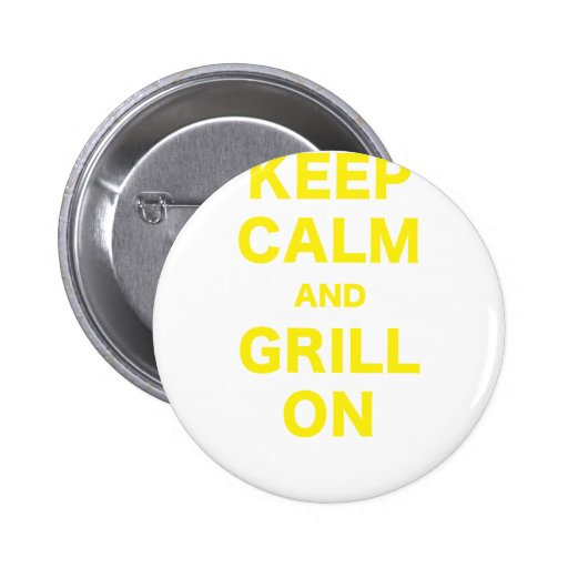 Keep Calm and Grill On Button