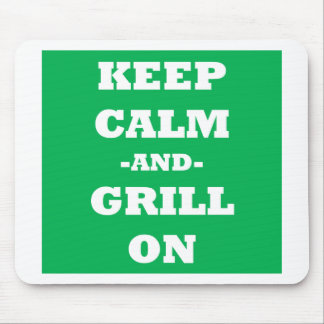 Keep Calm And Grill On Mouse Pad