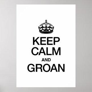 KEEP CALM AND GROAN PRINT