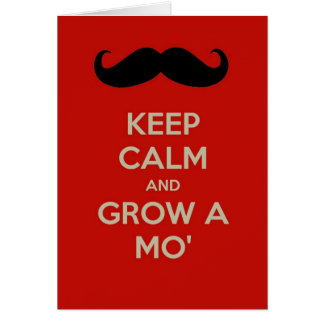 Keep calm and grow a mo' Father's Day Greeting Card