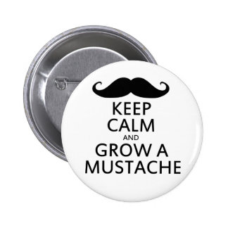 Keep Calm and Grow a Mustache Pinback Buttons