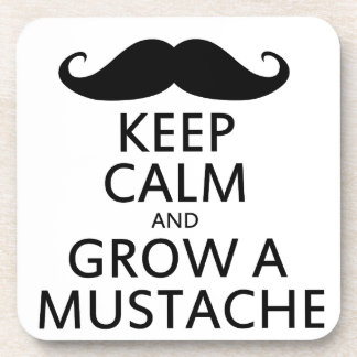 Keep Calm and Grow a Mustache Coaster
