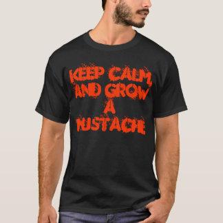 Keep calm, and grow a mustache. T-Shirt
