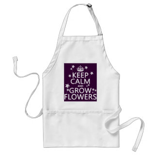 Keep Calm and Grow Flowers (In all colors) Adult Apron