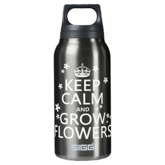 Keep Calm and Grow Flowers (In all colors) Insulated Water Bottle