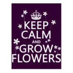 Keep Calm and Grow Flowers (In all colors) Postcards