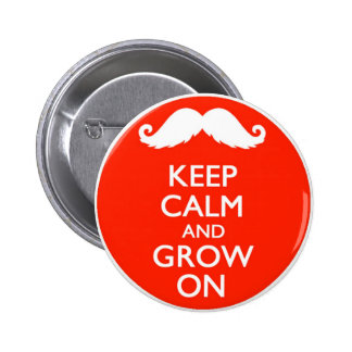 Keep Calm and Grow On Moustache Button