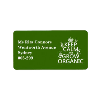 Keep Calm and Grow Organic (all colors) Address Label