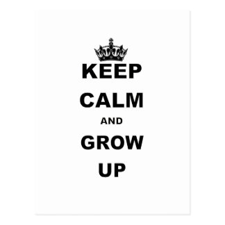 KEEP CALM AND GROW UP POSTCARD