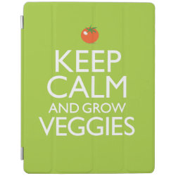 iPad 2/3/4 Cover with Keep Calm and Grow Veggies design