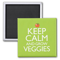 Square Magnet with Keep Calm and Grow Veggies design