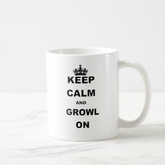 KEEP CALM AND GROWL ON COFFEE MUG