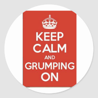 Keep calm and grumping on classic round sticker