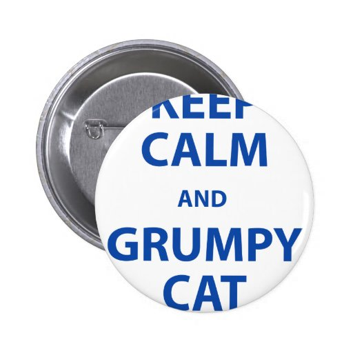 Keep Calm and Grumpy Cat Pinback Button