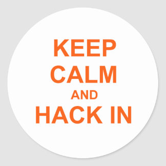 Keep Calm and Hack In red orange pink Classic Round Sticker