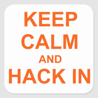 Keep Calm and Hack In red orange pink Square Sticker