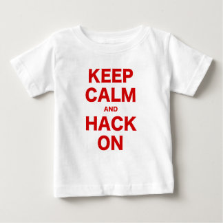 Keep Calm and Hack On Baby T-Shirt