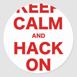 Keep Calm and Hack On Classic Round Sticker