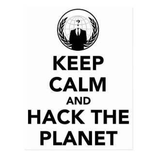 Keep calm and Hack the Planet Postcard