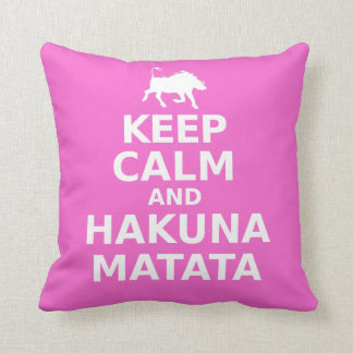 Keep Calm And Hakuna Matata Pillows
