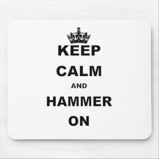 KEEP CALM AND HAMMER ON MOUSE PAD