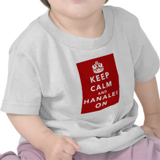 Keep Calm and Hanalei On T Shirts