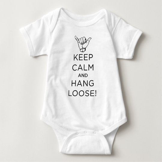 Keep Calm and hang loose b.png Baby Bodysuit
