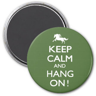 Keep Calm and Hang On! Magnet