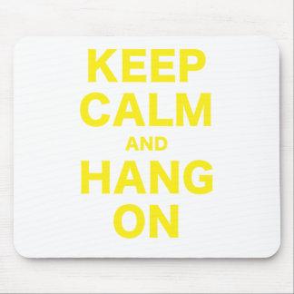 Keep Calm and Hang On Mouse Pad