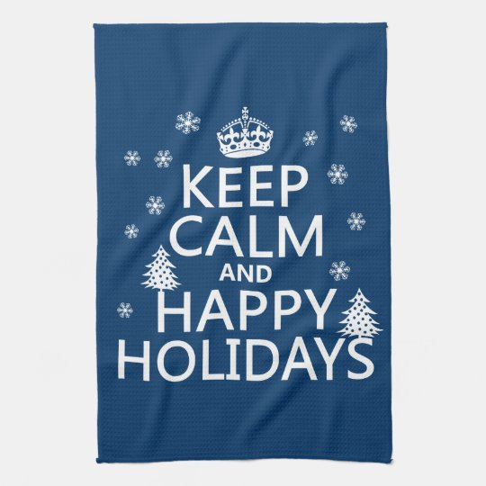 Keep Calm and Happy Holidays Kitchen Towel