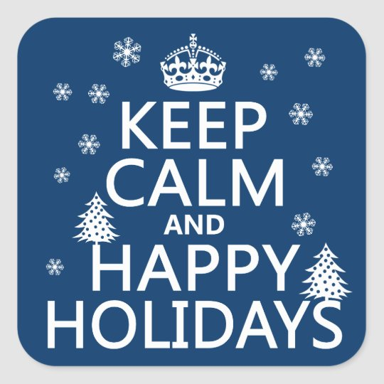 Keep Calm and Happy Holidays Square Sticker