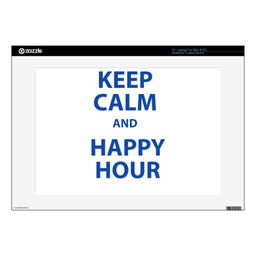 Keep Calm and Happy Hour Skin For Laptop