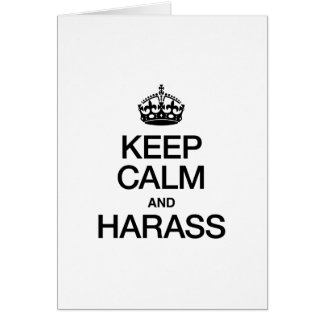 KEEP CALM AND HARASS GREETING CARD