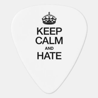 KEEP CALM AND HATE PICK