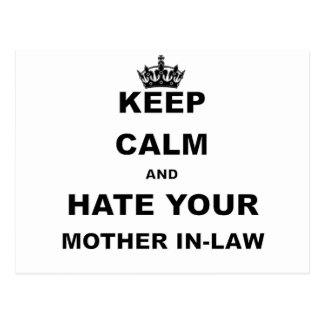 KEEP CALM AND HATE YOUR MOTHER IN LAW POSTCARD