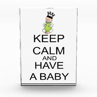 Keep Calm And Have A Baby Acrylic Award