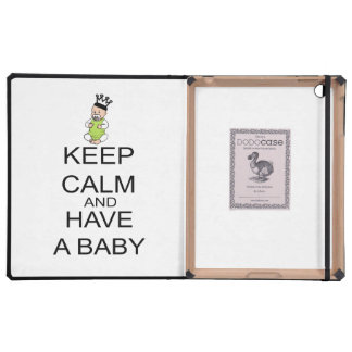 Keep Calm And Have A Baby iPad Folio Cases