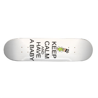 Keep Calm And Have A Baby Skateboard Deck