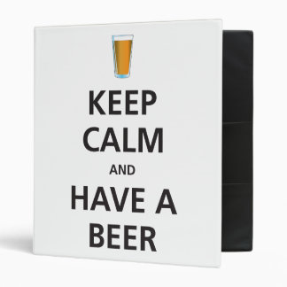 Keep Calm and Have a Beer 3 Ring Binder