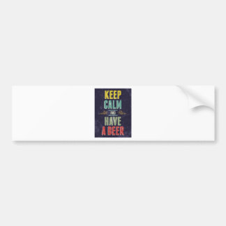 Keep Calm And Have A Beer Car Bumper Sticker