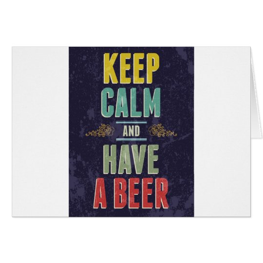 Keep Calm And Have A Beer Card