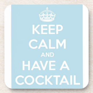 Keep Calm and Have a Cocktail Beverage Coaster