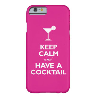 Keep Calm and Have A Cocktail (hot pink) Barely There iPhone 6 Case