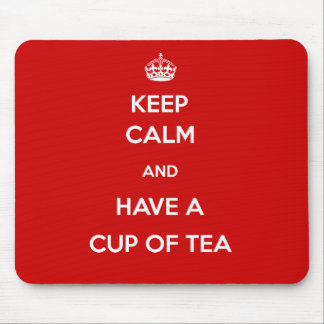Keep Calm and Have a Cup of Tea Mouse Pad