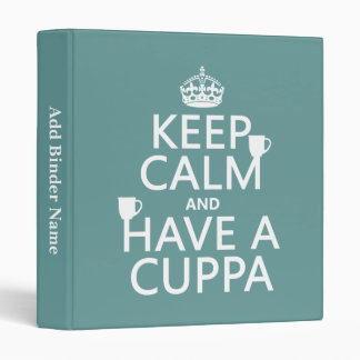 Keep Calm and Have a Cuppa - all colors 3 Ring Binder
