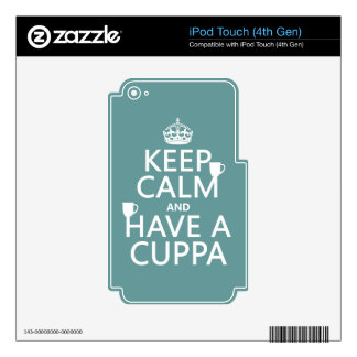Keep Calm and Have a Cuppa - all colors Decal For iPod Touch 4G