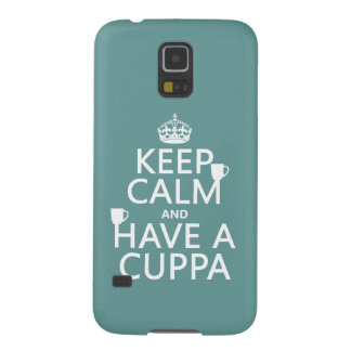 Keep Calm and Have a Cuppa - all colors Galaxy S5 Case